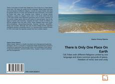 Bookcover of There Is Only One Place On Earth