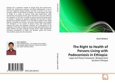 Bookcover of The Right to Health of Persons Living with Podoconiosis in Ethiopia: