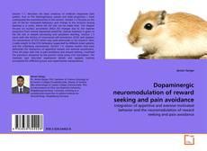 Borítókép a  Dopaminergic neuromodulation of reward seeking and pain avoidance - hoz