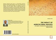Bookcover of THE IMPACT OF AGRICULTURAL POLICIES