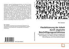 Bookcover of Flexibilisierung der Arbeit durch atypische Beschäftigungsverhältnisse