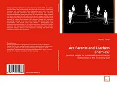 Bookcover of Are Parents and Teachers Enemies?