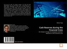 Bookcover of Cash Reserves during the Financial Crisis