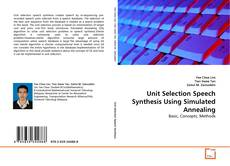 Bookcover of Unit Selection Speech Synthesis Using Simulated Annealing