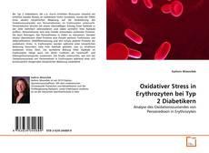 Bookcover of Oxidativer Stress in Erythrozyten bei  Typ 2 Diabetikern