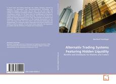 Bookcover of Alternativ Trading Systems Featuring Hidden Liquidity