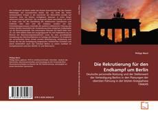 Borítókép a  Die Rekrutierung für den Endkampf um Berlin - hoz