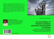 Buchcover von AN ASSESSMENT OF TRAINING MATERIAL RESOURCE  MANAGEMENT IN ETHIOPIA