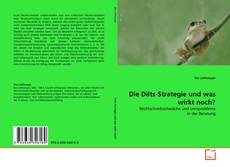 Portada del libro de Die Dilts-Strategie und was wirkt noch?
