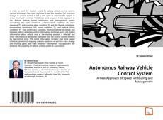 Bookcover of Autonomos Railway Vehicle Control System