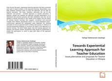 Borítókép a  Towards Experiential Learning Approach for Teacher Education - hoz