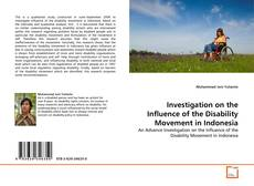 Borítókép a  Investigation on the Influence of the Disability Movement in Indonesia - hoz