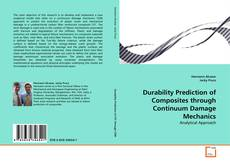 Bookcover of Durability Prediction of Composites through Continuum Damage Mechanics