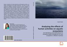 Bookcover of Analysing the effects of human activities on aquatic ecosystems