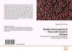 Bookcover of Double Intercropping of Pulse with Cereal in Ethiopia