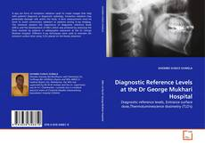 Bookcover of Diagnostic Reference Levels at the Dr George Mukhari Hospital