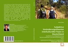 Bookcover of Subjektive Veränderungstheorien interkultureller Paare in Deutschland