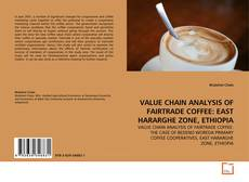 Couverture de VALUE CHAIN ANALYSIS OF FAIRTRADE COFFEE: EAST HARARGHE ZONE, ETHIOPIA