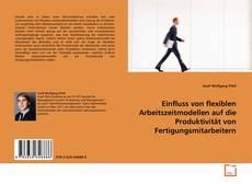 Buchcover von Einfluss von flexiblen Arbeitszeitmodellen auf die Produktivität von Fertigungsmitarbeitern