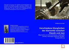 Bookcover of Verschiedene Klangfarben der Klarinette zwischen Klassik und Jazz