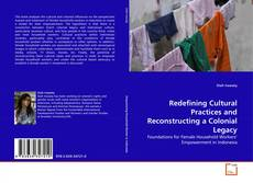 Bookcover of Redefining Cultural Practices and Reconstructing a Colonial Legacy