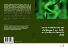 Bookcover of Lokale Interneurone des vfa-Neuropils der Grille (Gryllus bimaculatus de Geer)