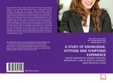 Bookcover of A STUDY OF KNOWLEDGE, ATTITUDE AND SYMPTOMS EXPERIENCE