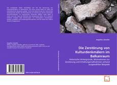 Copertina di Die Zerstörung von Kulturdenkmälern im Balkanraum