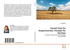 Bookcover of Sacred Trees for Auspiciousness, Prosopis for the Poor