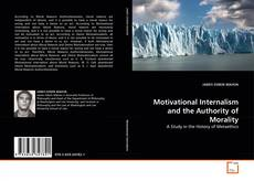 Bookcover of Motivational Internalism and the Authority of Morality