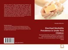 Bookcover of Diarrheal Morbidity Prevalence in Under Five Children