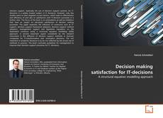 Обложка Decision making satisfaction for IT-decisions