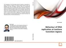 Bookcover of Behaviour of DNA replication at isochore transition regions