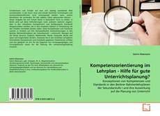 Portada del libro de Kompetenzorientierung im Lehrplan - Hilfe für gute Unterrichtsplanung?