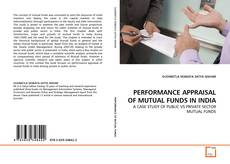 Buchcover von PERFORMANCE APPRAISAL OF MUTUAL FUNDS IN INDIA