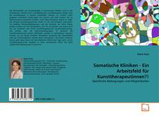 Copertina di Somatische Kliniken - Ein Arbeitsfeld für Kunsttherapeutinnen?!