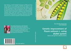 Bookcover of Genetic improvement of Pisum sativum L. using diallel system