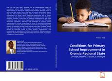 Bookcover of Conditions for Primary School Improvement in Oromia Regional State