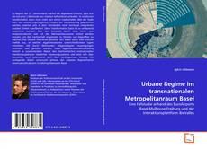 Buchcover von Urbane Regime im transnationalen Metropolitanraum Basel