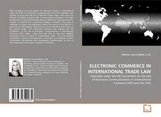 Bookcover of ELECTRONIC COMMERCE IN INTERNATIONAL TRADE LAW