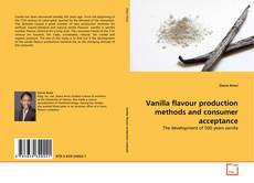 Bookcover of Vanilla flavour production methods and consumer acceptance