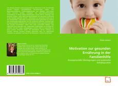 Portada del libro de Motivation zur gesunden Ernährung in der Familienhilfe