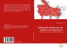 Bookcover of Individuelle Förderung von Schülern mit Trisomie 21