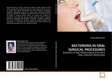 Bookcover of BACTEREMIA IN ORAL SURGICAL PROCEDURES