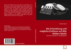 Bookcover of Die Entwicklung und mögliche Einflüsse auf Billy Wilders Werke