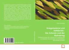 Обложка Kriegsmaterial und Solidarität - Die Schweiz und der Biafrakrieg