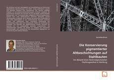 Buchcover von Die Konservierung pigmentierter Altbeschichtungen auf Stahlbauten