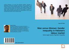 Man versus Woman: Gender inequality in Pakistan's labour market kitap kapağı