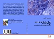 Bookcover of Aspects of String Gas Cosmology
