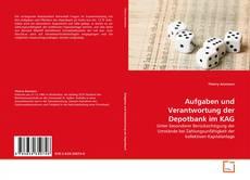 Aufgaben und Verantwortung der Depotbank im KAG kitap kapağı